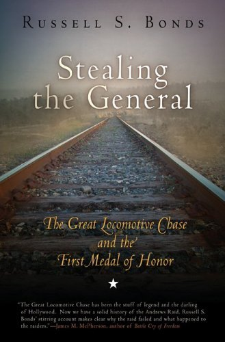 russell-s-bonds-stealing-the-general-the-great-locomotive-chase-and-the-first-medal-of