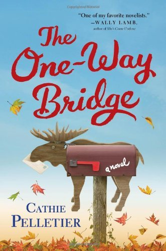 Cathie Pelletier The One Way Bridge
