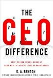 D. A. Benton The Ceo Difference How To Climb Crawl And Leap Your Way To The Nex