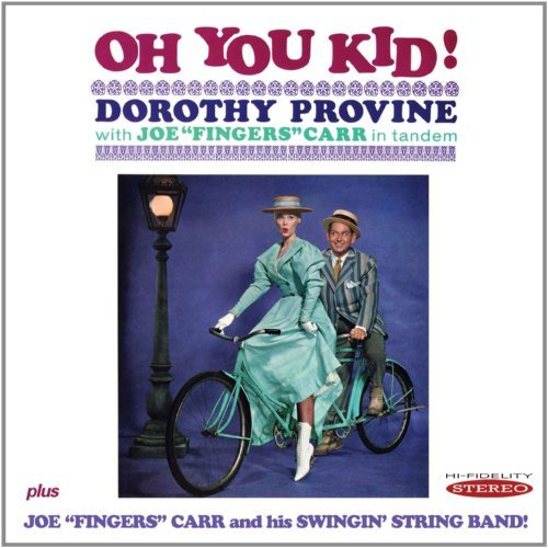 Dorothy & Joe Carr Provine Oh You Kid!