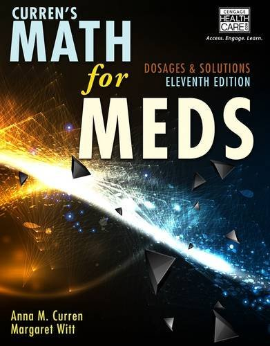 Anna M. Curren Curren's Math For Meds With Access Code Dosages & Solutions 0011 Edition;