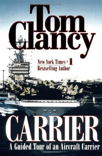 Tom Clancy Carrier A Guided Tour Of An Aircraft Carrier