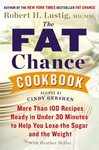 Robert H. Lustig The Fat Chance Cookbook More Than 100 Recipes Ready In Under 30 Minutes T