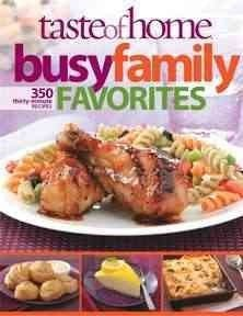 Taste Of Home Taste Of Home Busy Family Favorites 363 30 Minute Recipes