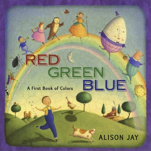 Alison Jay Red Green Blue A First Book Of Colors