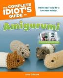 June Gilbank The Complete Idiot's Guide To Amigurumi Hook Your Way To A Fun New Hobby!