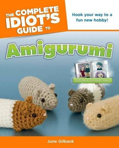June Gilbank The Complete Idiot's Guide To Amigurumi