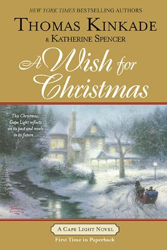 Thomas Kinkade A Wish For Christmas A Cape Light Novel