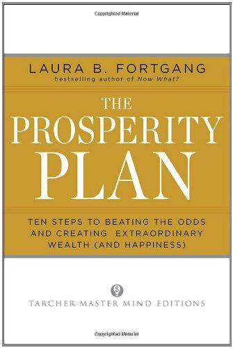 Laura Berman Fortgang The Prosperity Plan Ten Steps To Beating The Odds And Discovering Gre