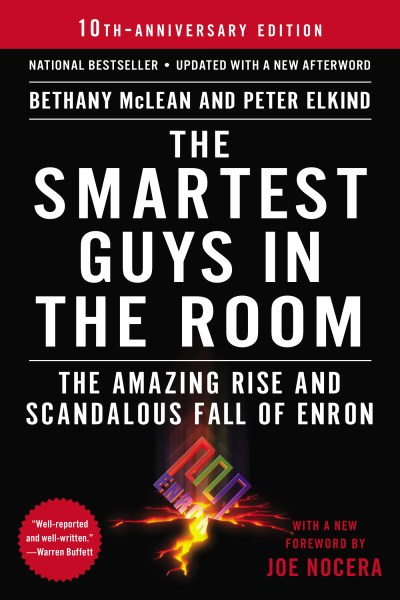 Bethany Mclean The Smartest Guys In The Room The Amazing Rise And Scandalous Fall Of Enron 0010 Edition;