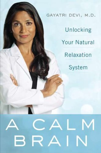 Gayatri Devi A Calm Brain Unlocking Your Natural Relaxation System