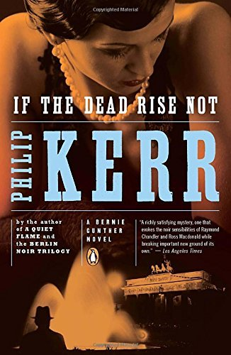 Philip Kerr If The Dead Rise Not