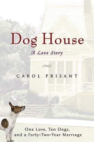 Carol Prisant Dog House A Love Story