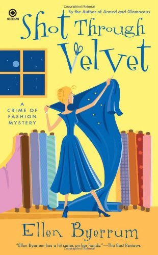 Ellen Byerrum Shot Through Velvet A Crime Of Fashion Mystery