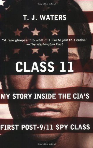 t-j-waters-class-11-my-story-inside-the-cias-first-post-9-11-spy-cla