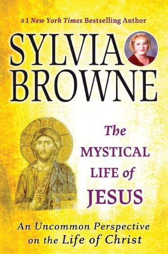 sylvia-browne-the-mystical-life-of-jesus-an-uncommon-perspective-on-the-life-of-christ