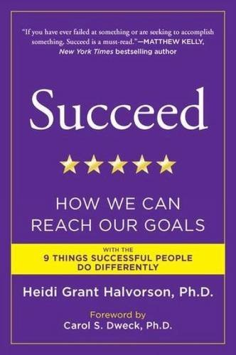 Heidi Grant Halvorson Succeed How We Can Reach Our Goals
