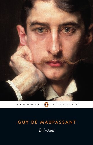 Guy De Maupassant Bel Ami Revised