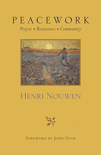 Henri Nouwen Peacework Prayer Resistance Community