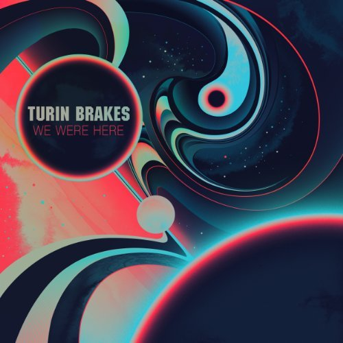 Turin Brakes We Were Here