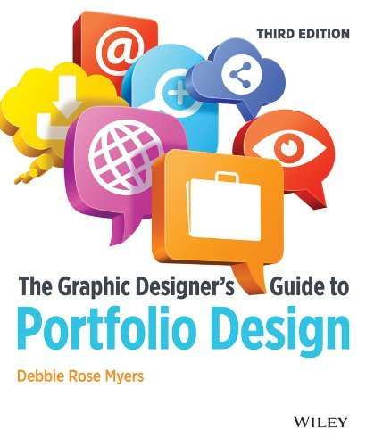 Debbie Rose Myers The Graphic Designer's Guide To Portfolio Design 0003 Edition;