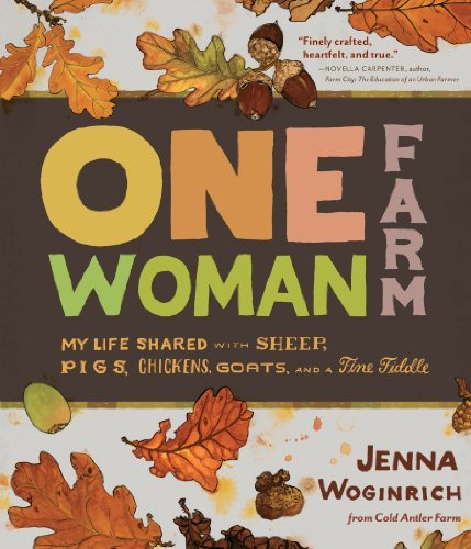 Jenna Woginrich One Woman Farm My Life Shared With Sheep Pigs Chickens Goats