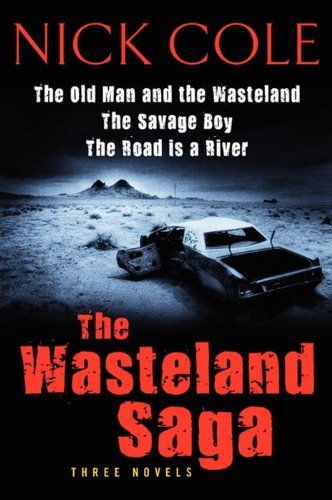 Nick Cole The Wasteland Saga