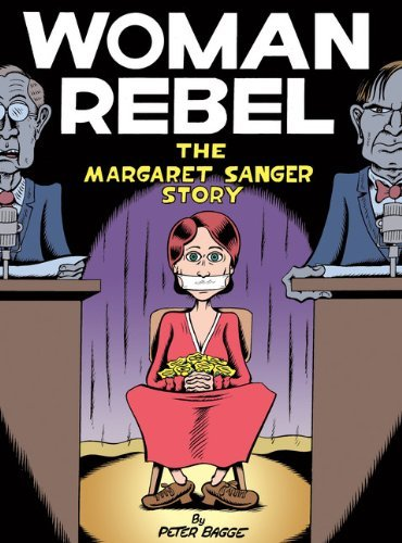 Peter Bagge Woman Rebel The Margaret Sanger Story