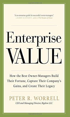 Peter Worrell Enterprise Value How The Best Owner Managers Build Their Fortune