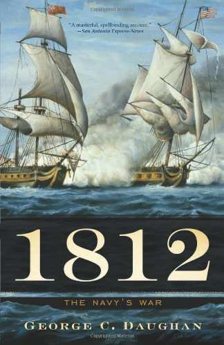 George C. Daughan 1812 The Navy's War