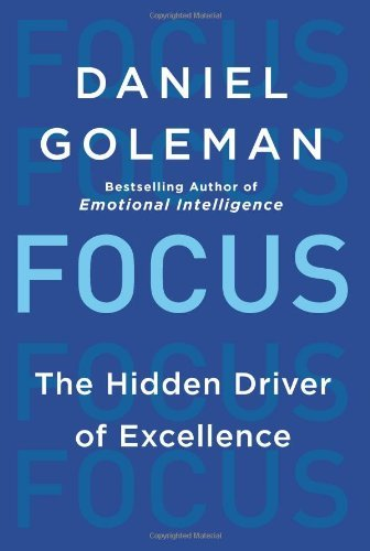 Daniel Goleman Focus The Hidden Driver Of Excellence
