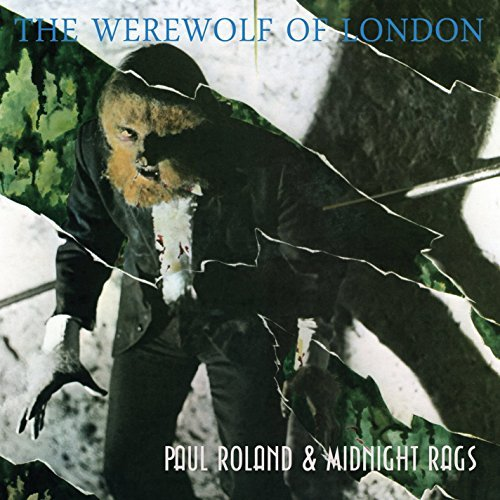 Paul & Midnight Rags Roland Werewolf Of London
