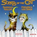 Keillor Von Stade Songs Of The Cat Keillor Von Stade Brunelle