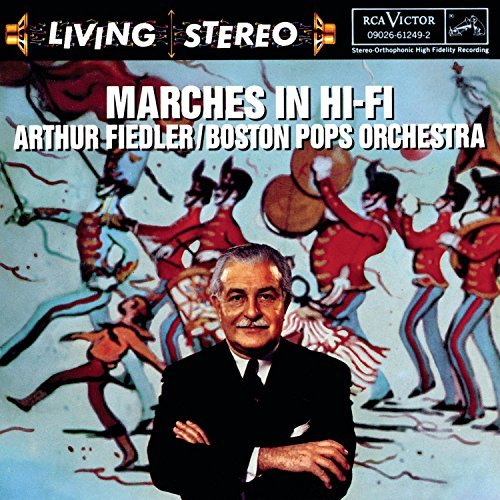 Arthur Fiedler Marches In Hi Fi Fiedler Boston Pops Orch