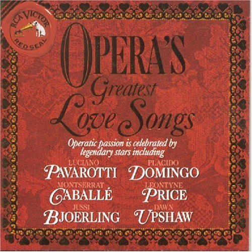 Opera's Greatest Love Songs Opera's Greatest Love Songs Pavarotti Domingo Bjoerling &