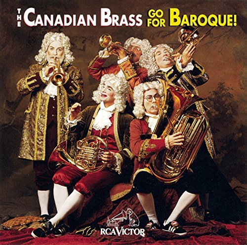 Canadian Brass Go Baroque! Canadian Brass