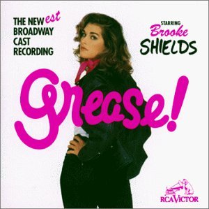 Grease New Broadway Cast Recording Feat. Brooke Shields