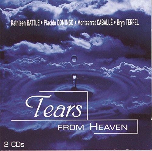 Tears From Heaven Tears From Heaven Battle Domingo Caballe Terfel