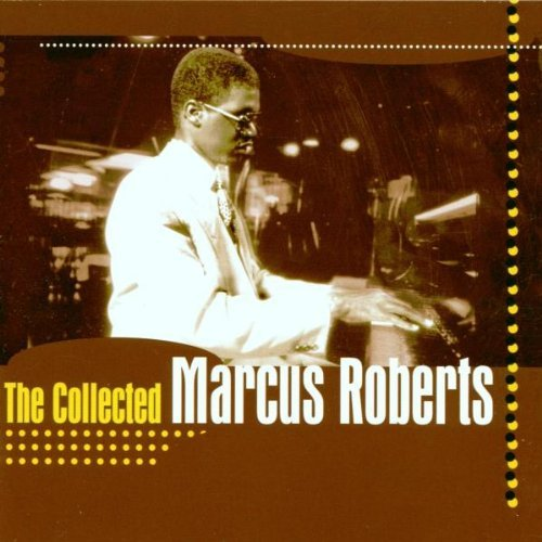 Roberts Marcus Collected Marcus Roberts Collected Series