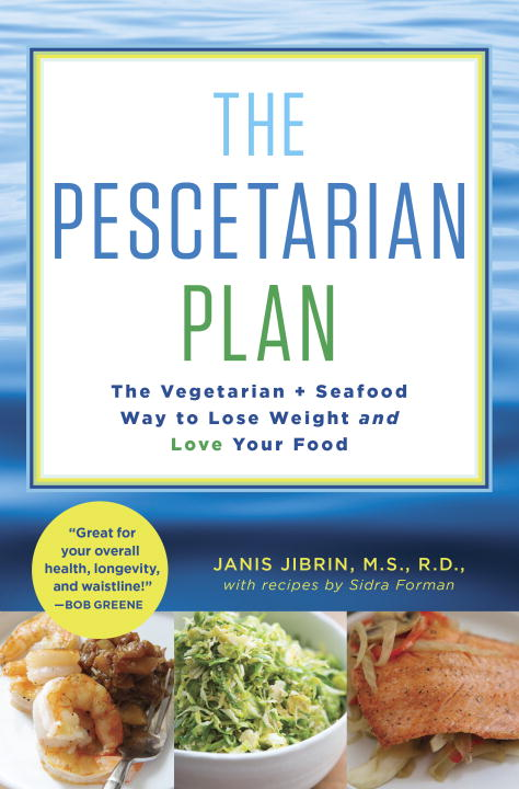 Janis Jibrin The Pescetarian Plan The Vegetarian + Seafood Way To Lose Weight And L