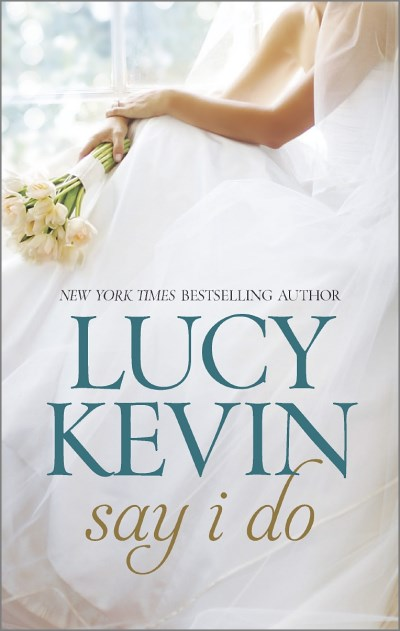 Lucy Kevin Say I Do An Anthology Original