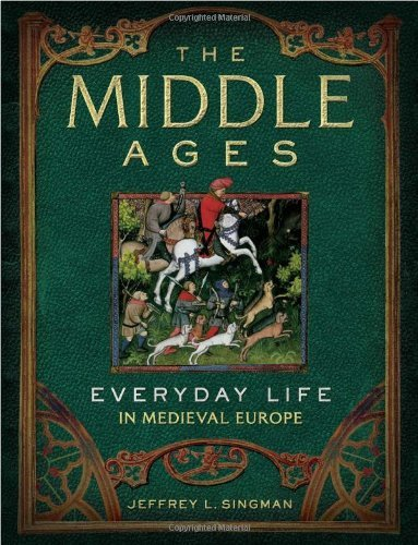 Jeffrey L. Singman The Middle Ages Everyday Life In Medieval Europe