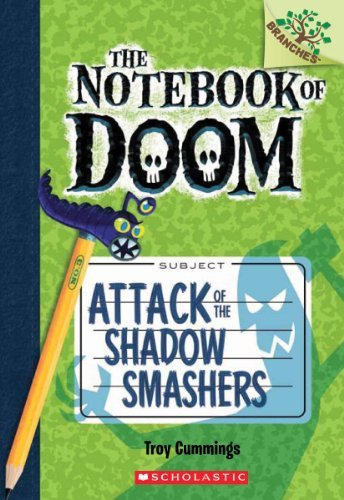 Troy Cummings Attack Of The Shadow Smashers A Branches Book (the Notebook Of Doom #3)