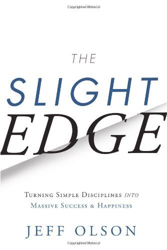 Jeff Olson The Slight Edge Turning Simple Disciplines Into Massive Success A 0003 Edition;revised
