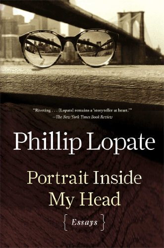 Phillip Lopate Portrait Inside My Head Essays