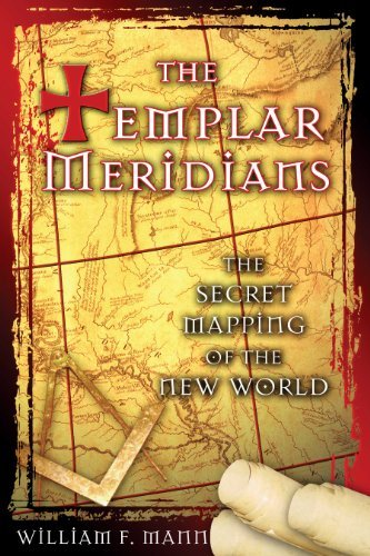 william-f-mann-the-templar-meridians-the-secret-mapping-of-the-new-world