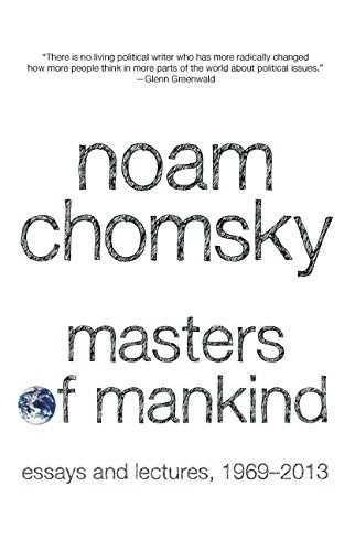 Noam Chomsky Masters Of Mankind Essays And Lectures 1969 2013