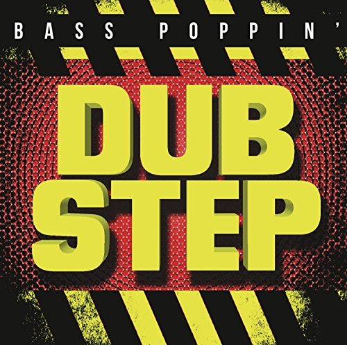 Bass Poppin' Dub Step Bass Poppin' Dub Step