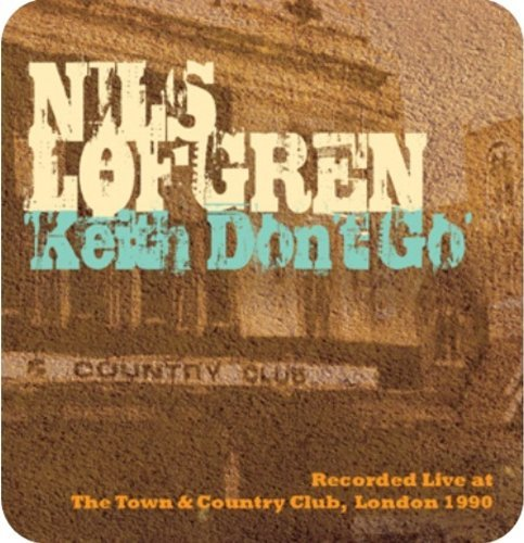 Nils Lofgren/Keith Don't Go: Live At The T&@Import-Gbr