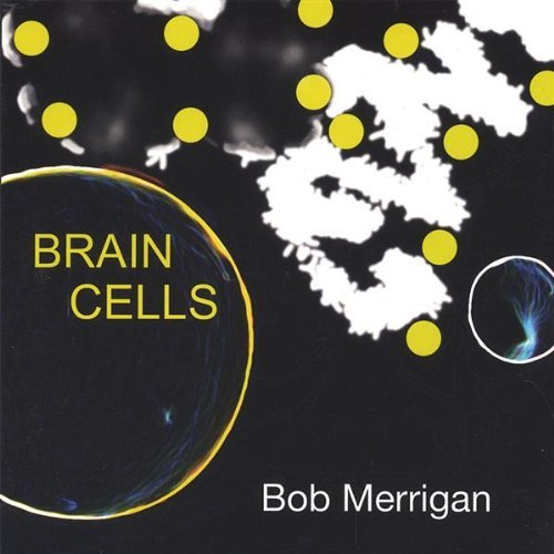 Bob Merrigan Brain Cells